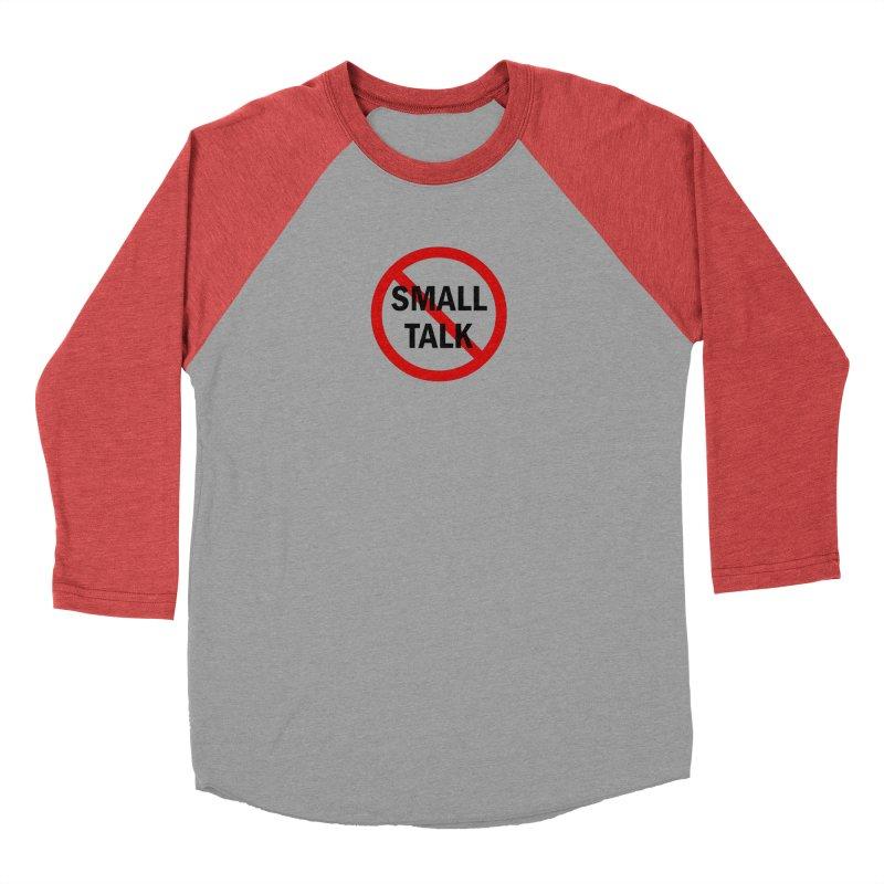 No Small Talk Men's Longsleeve T-Shirt by Dream BOLD Network Shop