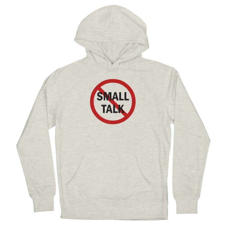 No Small Talk Women's French Terry Pullover Hoody by Dream BOLD Network Shop
