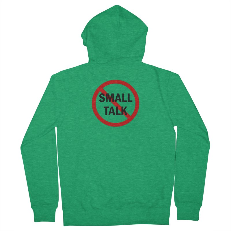 No Small Talk Women's Zip-Up Hoody by Dream BOLD Network Shop