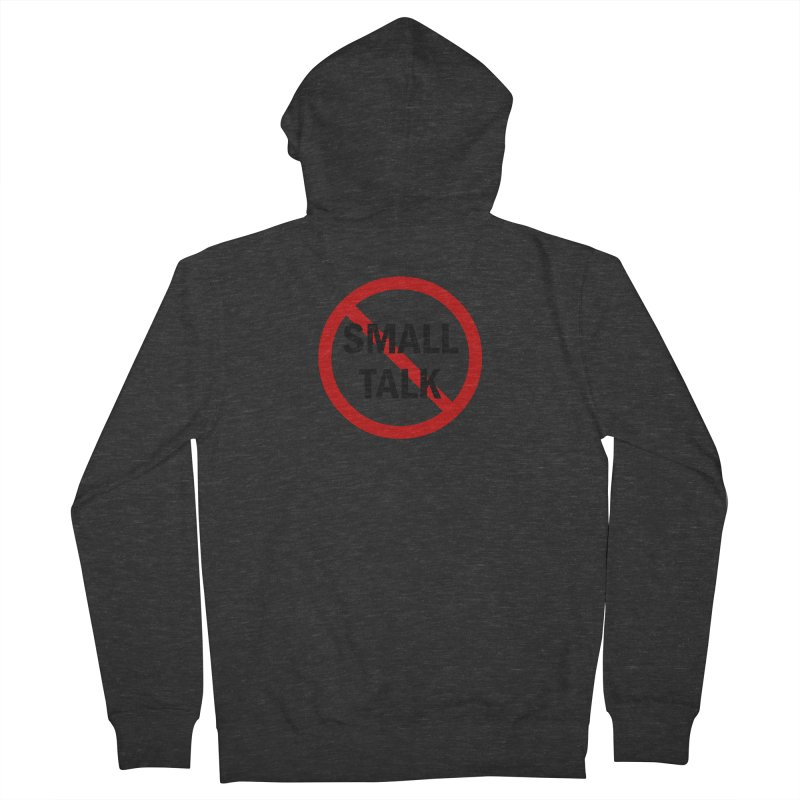 No Small Talk Women's French Terry Zip-Up Hoody by Dream BOLD Network Shop