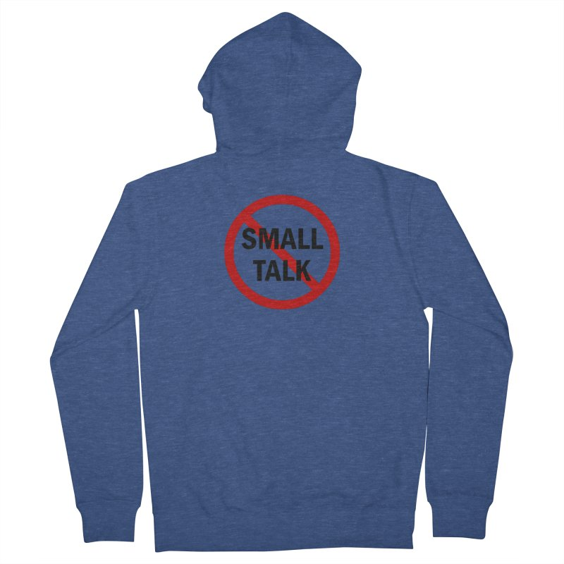 No Small Talk Men's French Terry Zip-Up Hoody by Dream BOLD Network Shop