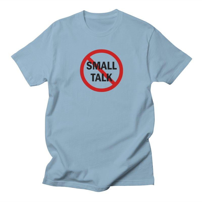 No Small Talk Men's Regular T-Shirt by Dream BOLD Network Shop