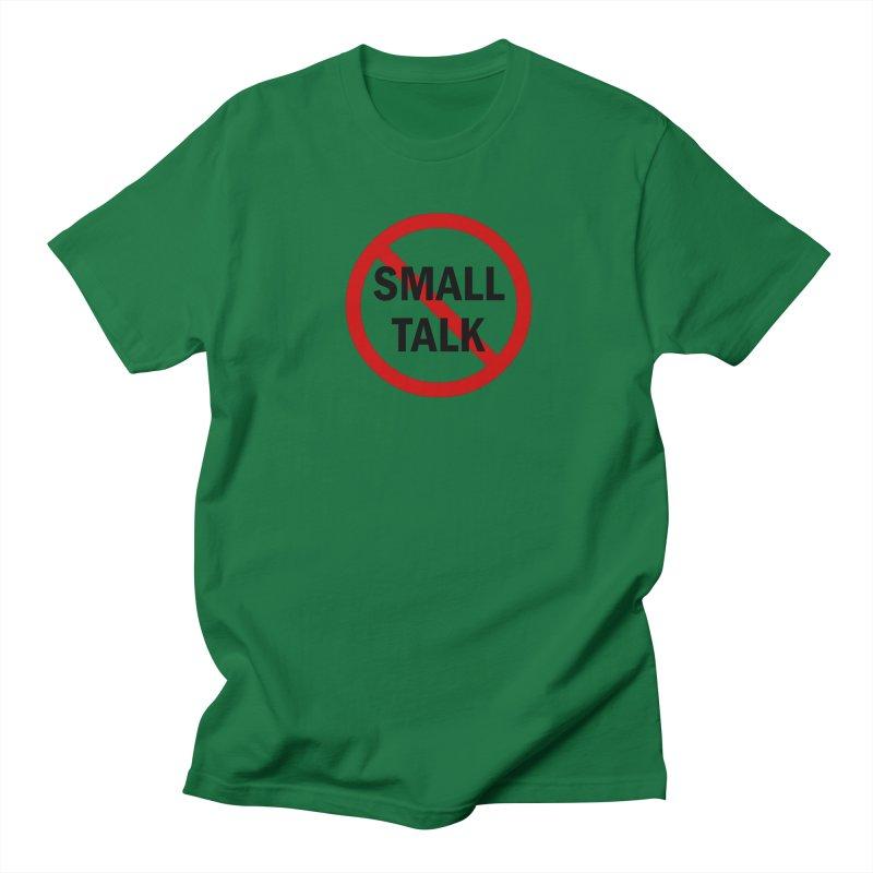 No Small Talk Men's T-Shirt by Dream BOLD Network Shop