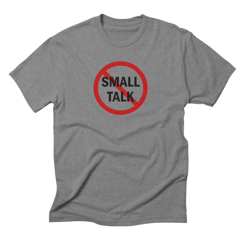 No Small Talk Men's Triblend T-Shirt by Dream BOLD Network Shop