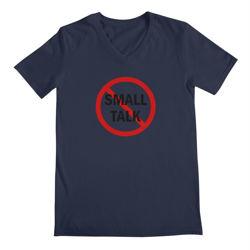 No Small Talk Men's Regular V-Neck by Dream BOLD Network Shop