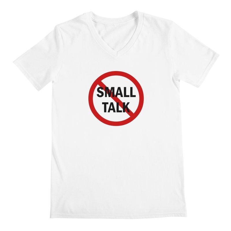 No Small Talk Men's V-Neck by Dream BOLD Network Shop