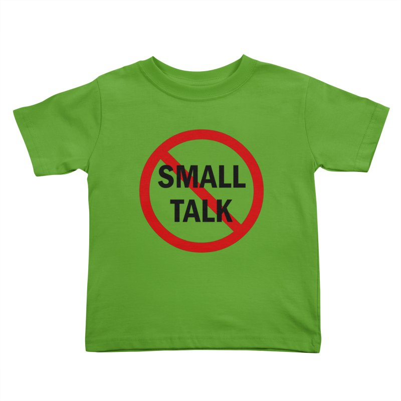 No Small Talk Kids Toddler T-Shirt by Dream BOLD Network Shop