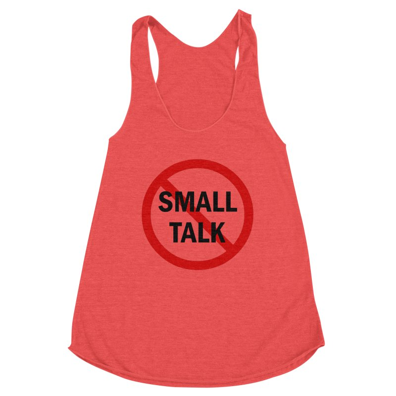 No Small Talk Women's Racerback Triblend Tank by Dream BOLD Network Shop