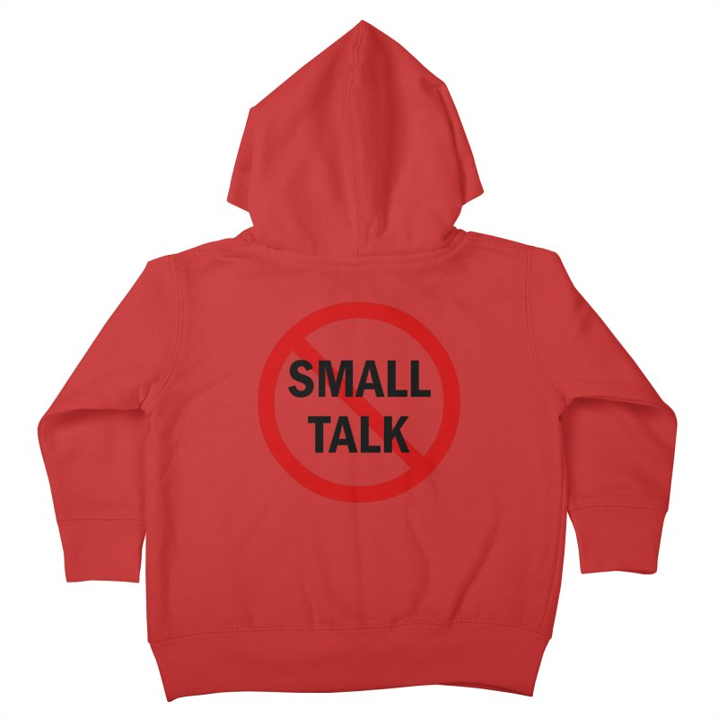 No Small Talk Kids Toddler Zip-Up Hoody by Dream BOLD Network Shop