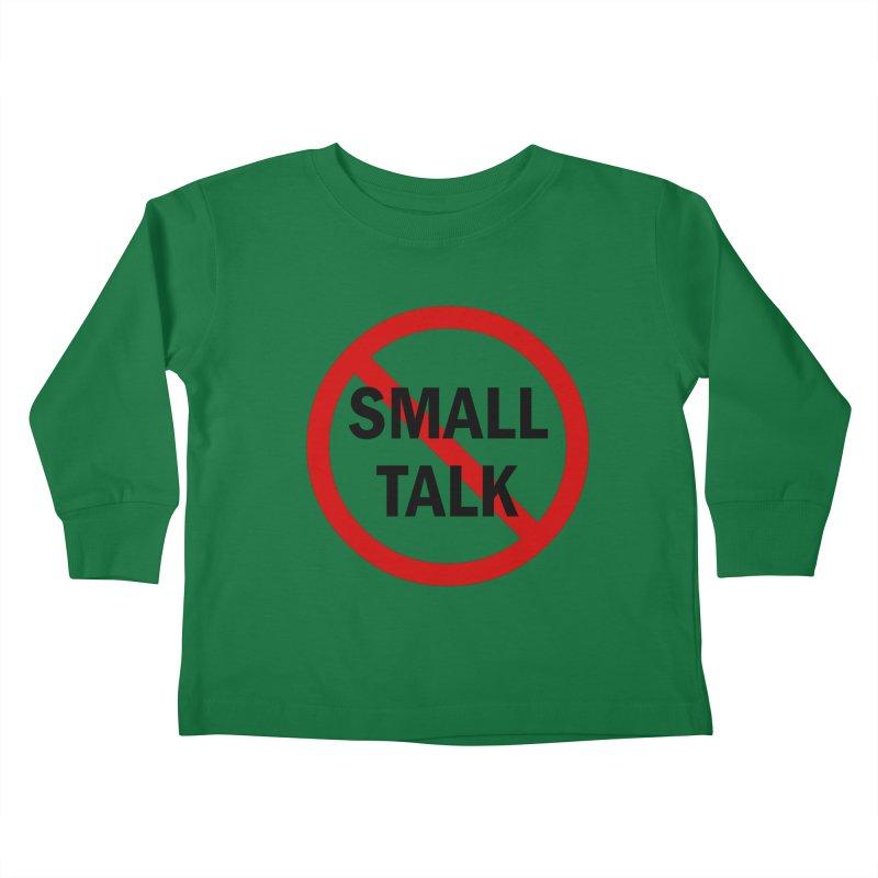 No Small Talk Kids Toddler Longsleeve T-Shirt by Dream BOLD Network Shop