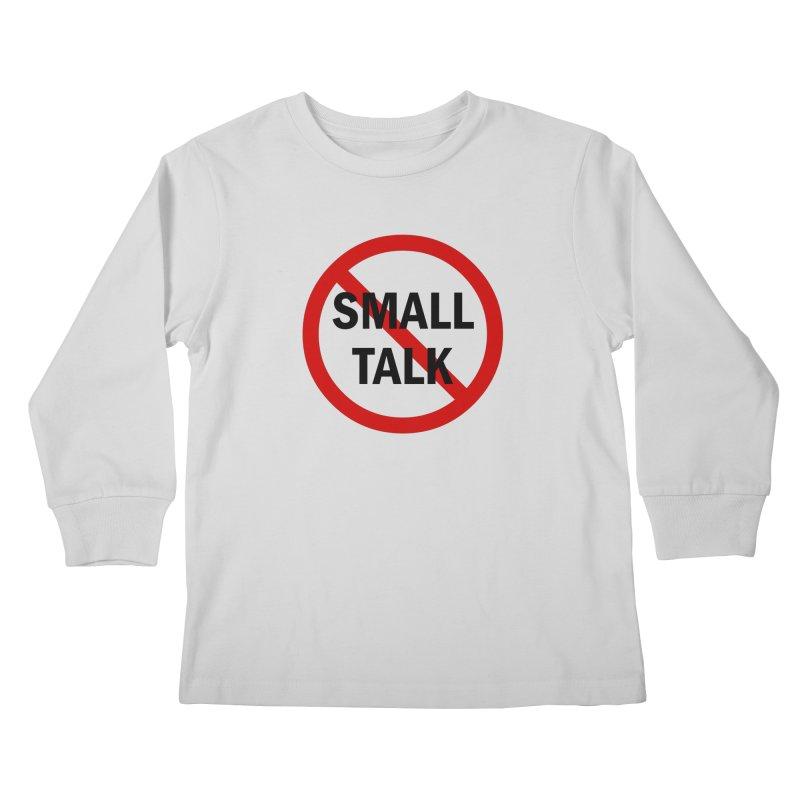 No Small Talk Kids Longsleeve T-Shirt by Dream BOLD Network Shop