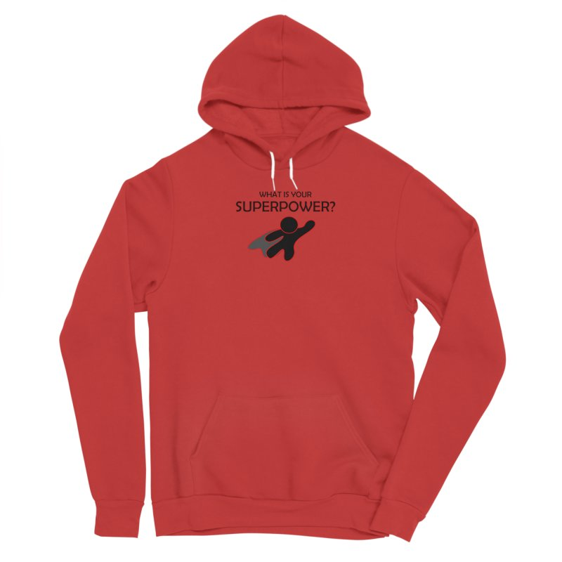 What is your SuperPower 2 Men's Pullover Hoody by Dream BOLD Network Shop