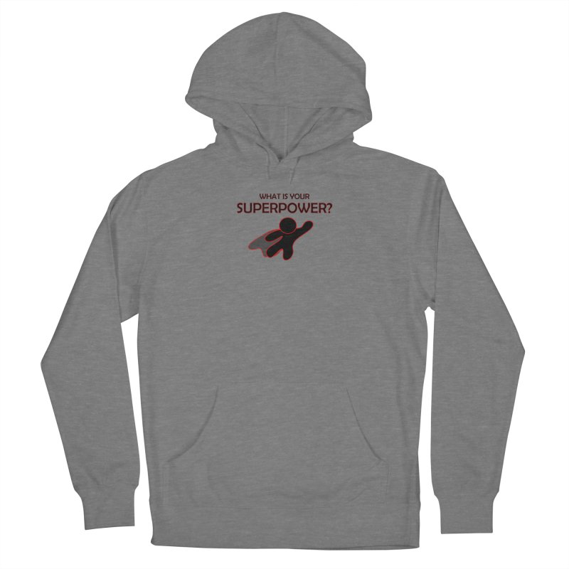 What is your SuperPower 2 Women's Pullover Hoody by Dream BOLD Network Shop