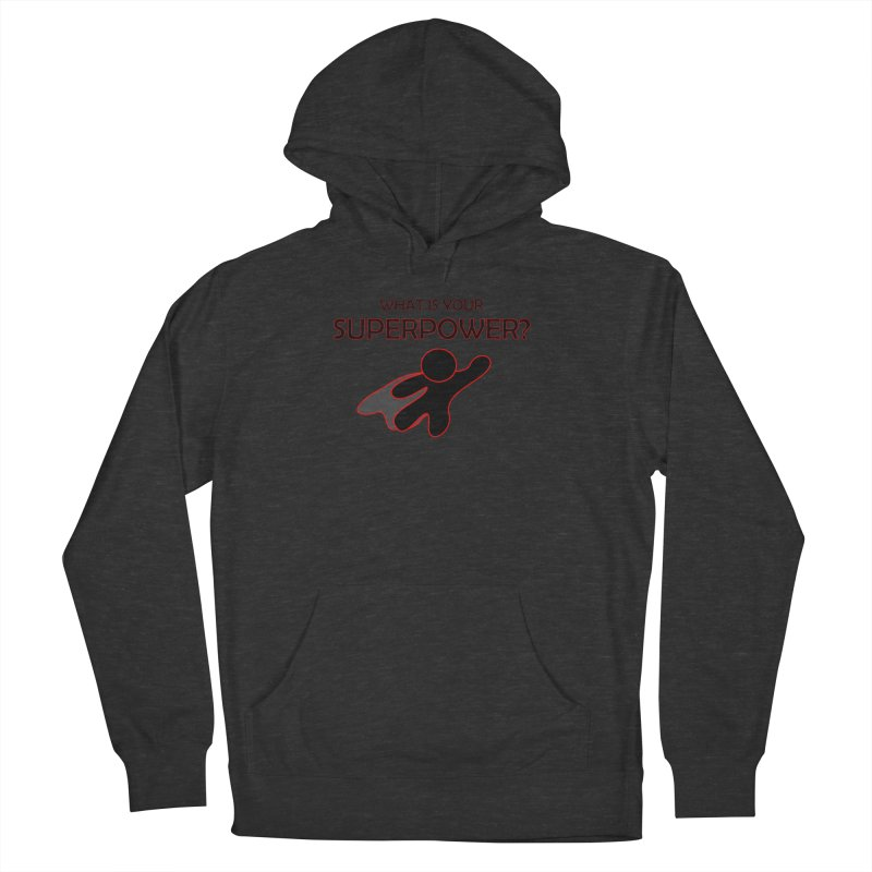 What is your SuperPower 2 Women's French Terry Pullover Hoody by Dream BOLD Network Shop