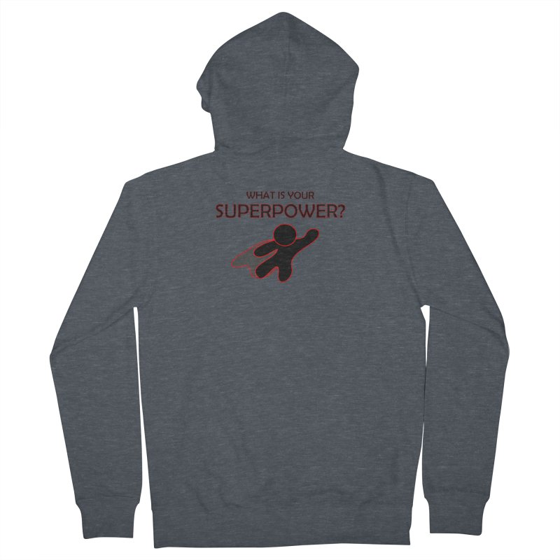 What is your SuperPower 2 Men's French Terry Zip-Up Hoody by Dream BOLD Network Shop
