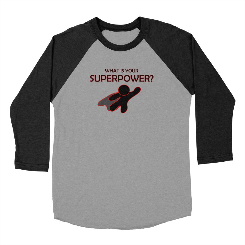 What is your SuperPower 2 Men's Baseball Triblend Longsleeve T-Shirt by Dream BOLD Network Shop