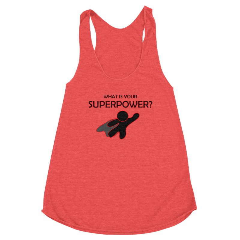 What is your SuperPower 2 Women's Tank by Dream BOLD Network Shop
