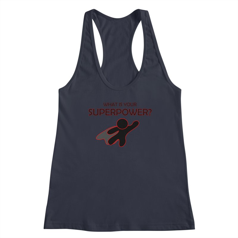 What is your SuperPower 2 Women's Racerback Tank by Dream BOLD Network Shop