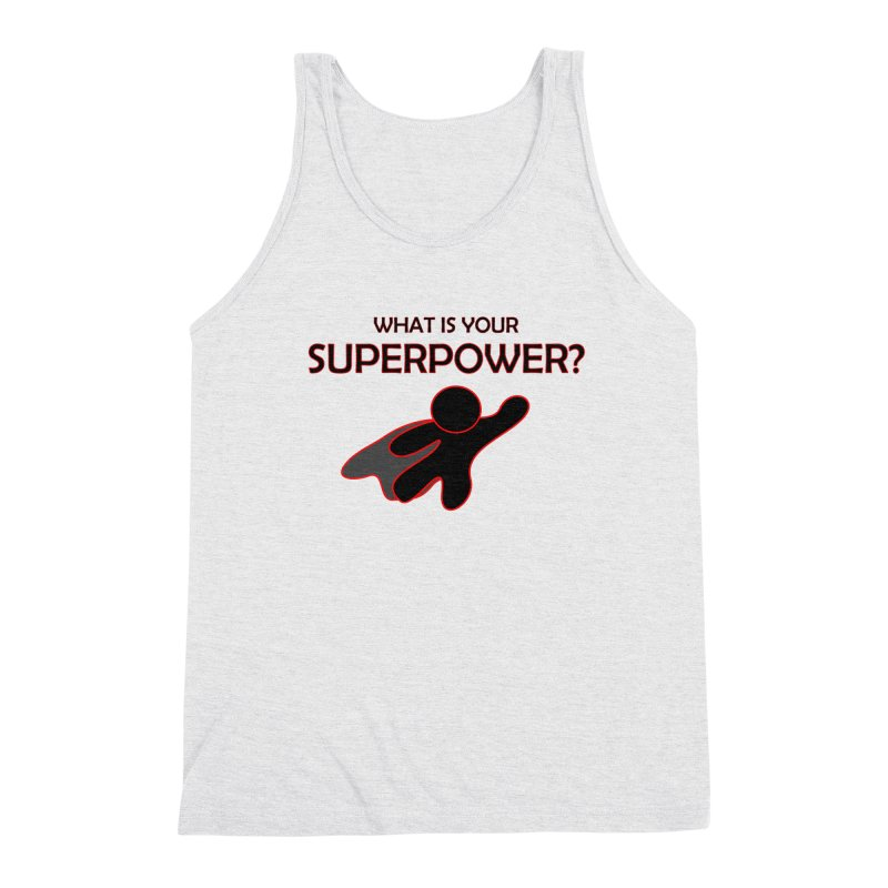 What is your SuperPower 2 Men's Triblend Tank by Dream BOLD Network Shop