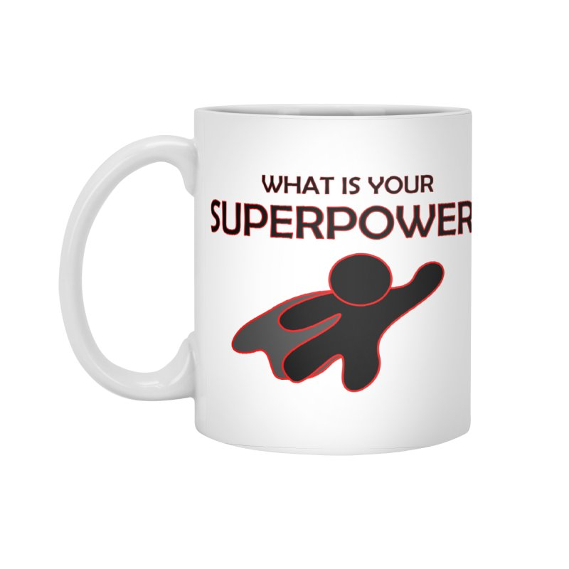 What is your SuperPower 2 Accessories Standard Mug by Dream BOLD Network Shop