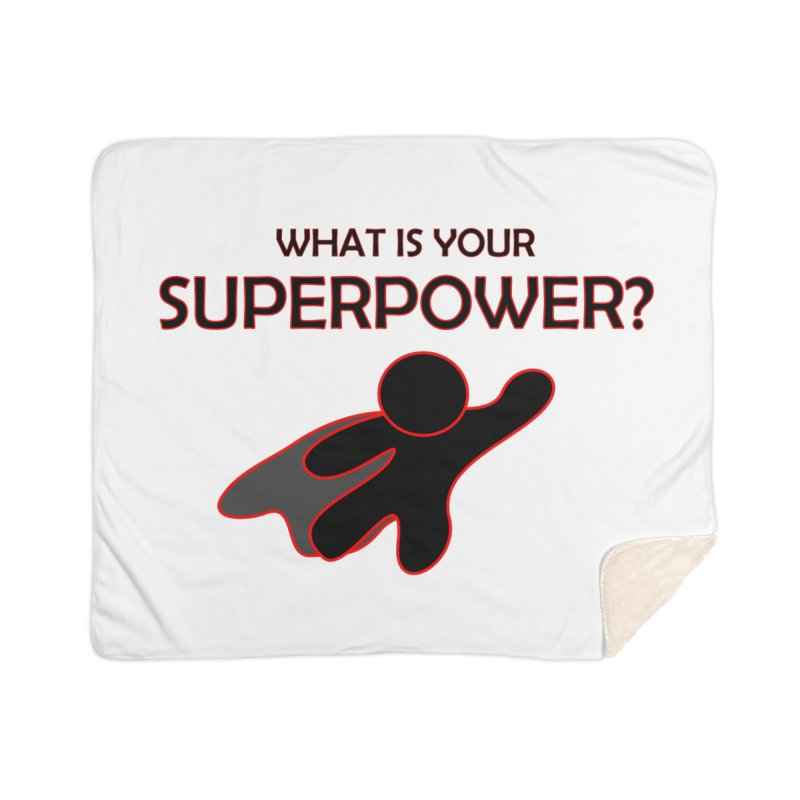 What is your SuperPower 2 Home Sherpa Blanket Blanket by Dream BOLD Network Shop
