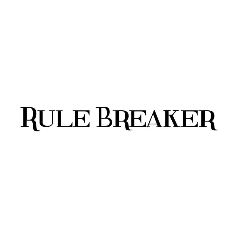Rule Breaker black Women's T-Shirt by Dream BOLD Network Shop