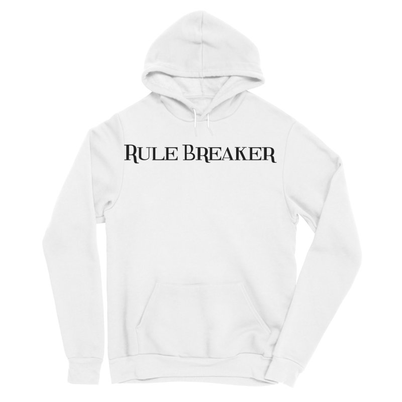 Rule Breaker black Women's Sponge Fleece Pullover Hoody by Dream BOLD Network Shop