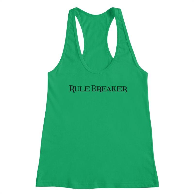 Rule Breaker black Women's Tank by Dream BOLD Network Shop