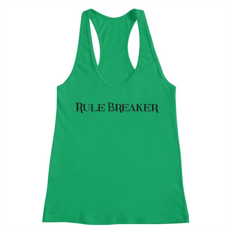 Rule Breaker black Women's Racerback Tank by Dream BOLD Network Shop