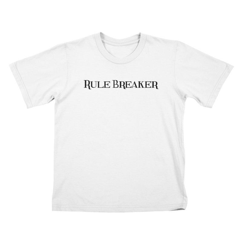 Rule Breaker black Kids T-Shirt by Dream BOLD Network Shop