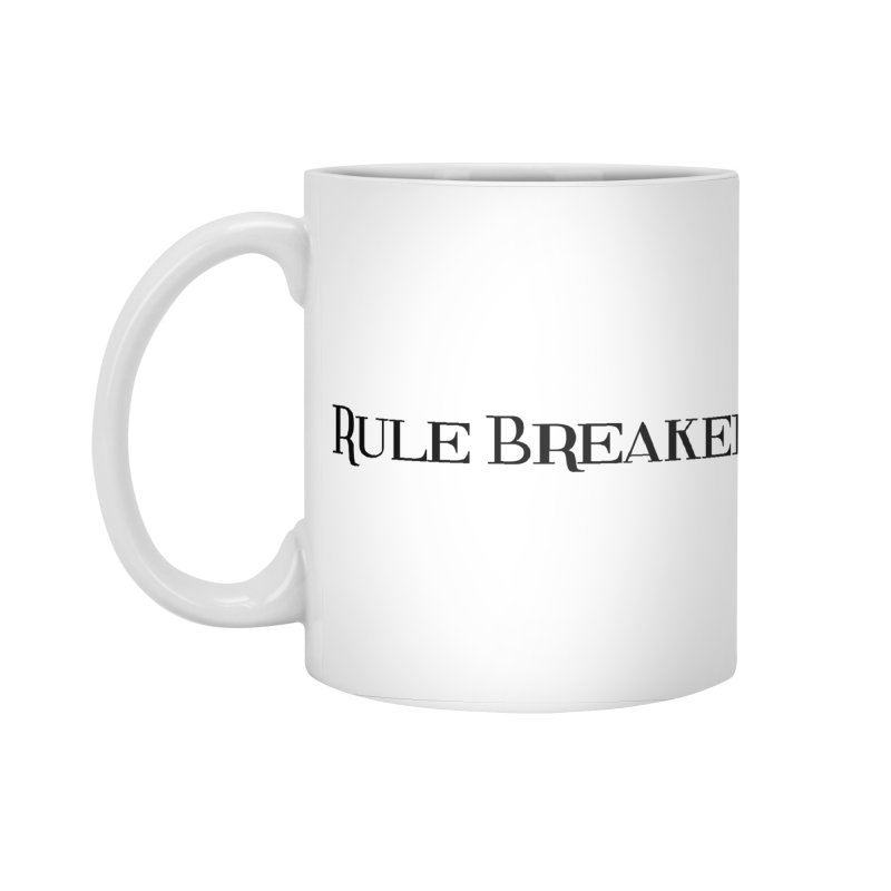 Rule Breaker black Accessories Standard Mug by Dream BOLD Network Shop