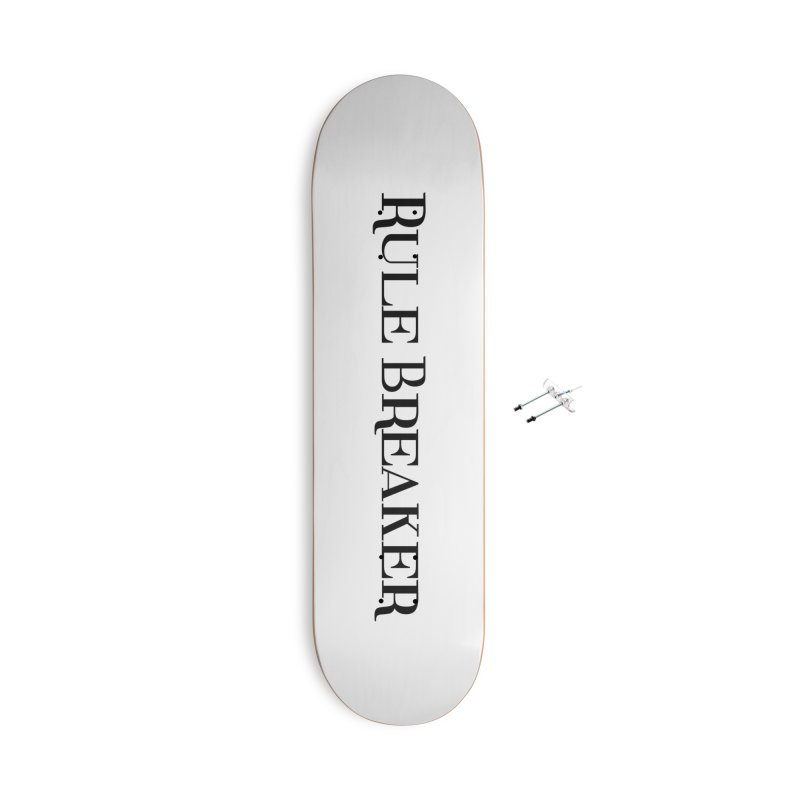 Rule Breaker black Accessories With Hanging Hardware Skateboard by Dream BOLD Network Shop