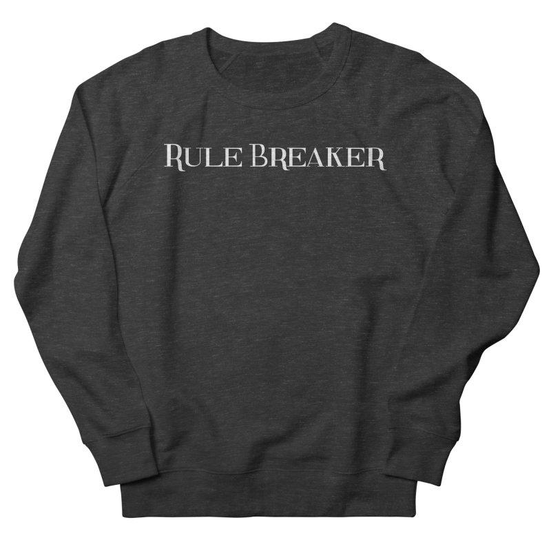 Rule Breaker White Women's French Terry Sweatshirt by Dream BOLD Network Shop