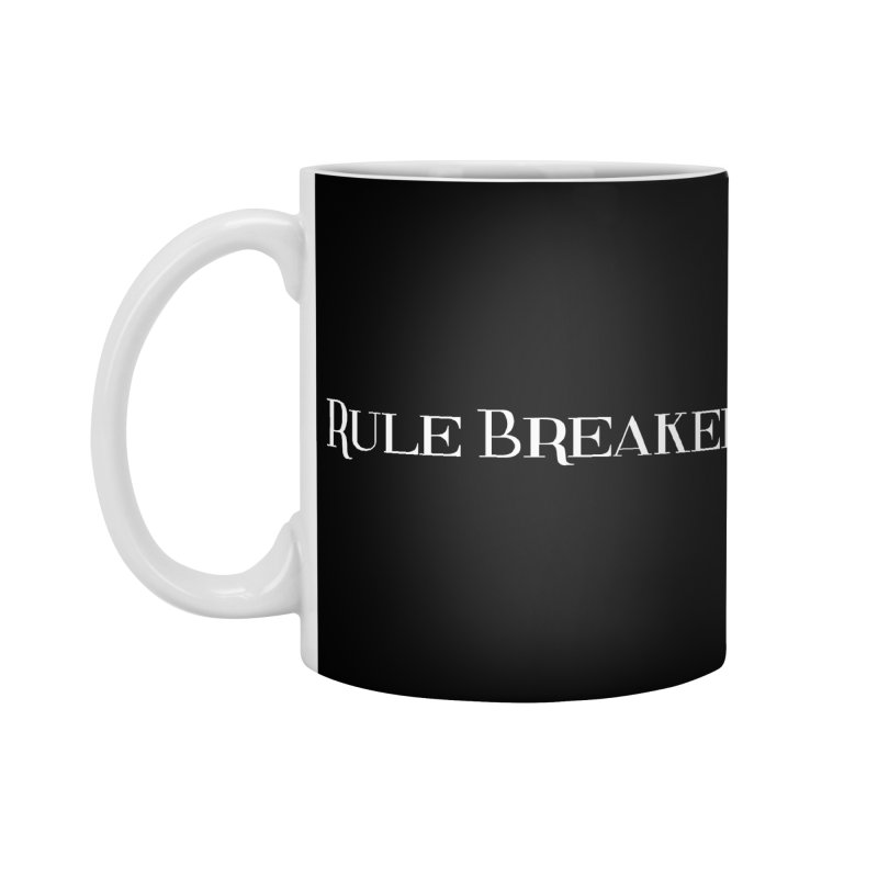 Rule Breaker White Accessories Standard Mug by Dream BOLD Network Shop