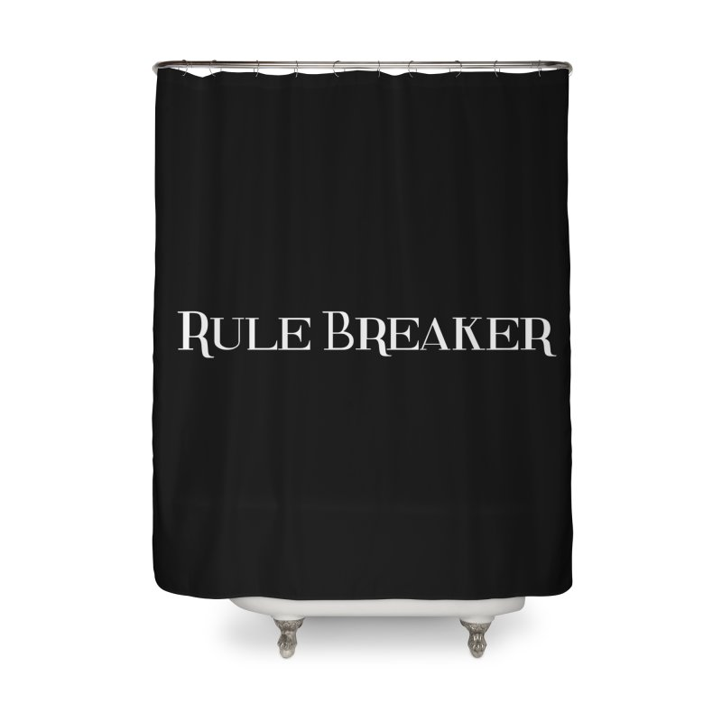 Rule Breaker White Home Shower Curtain by Dream BOLD Network Shop