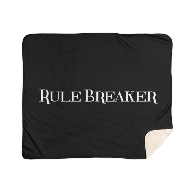 Rule Breaker White Home Sherpa Blanket Blanket by Dream BOLD Network Shop