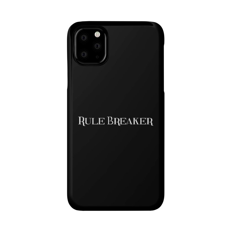 Rule Breaker White Accessories Phone Case by Dream BOLD Network Shop