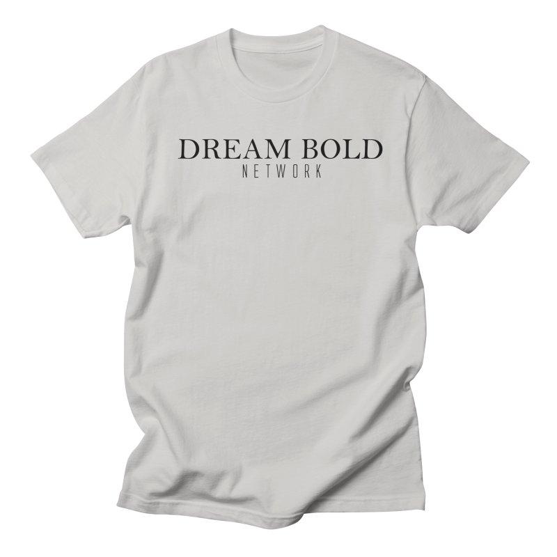 Dream Bold black Women's Regular Unisex T-Shirt by Dream BOLD Network Shop