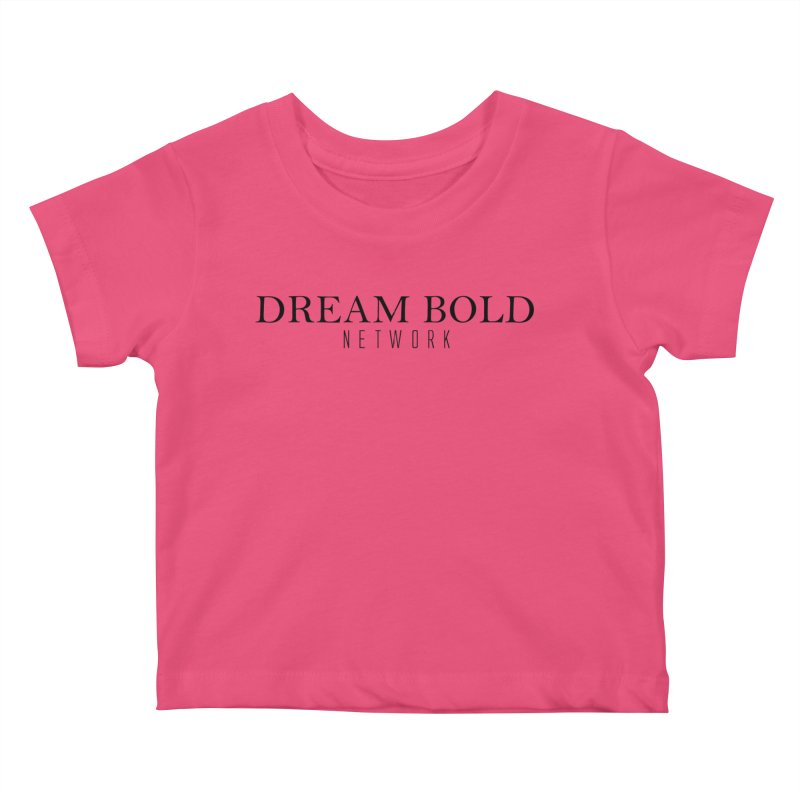Dream Bold black Kids Baby T-Shirt by Dream BOLD Network Shop