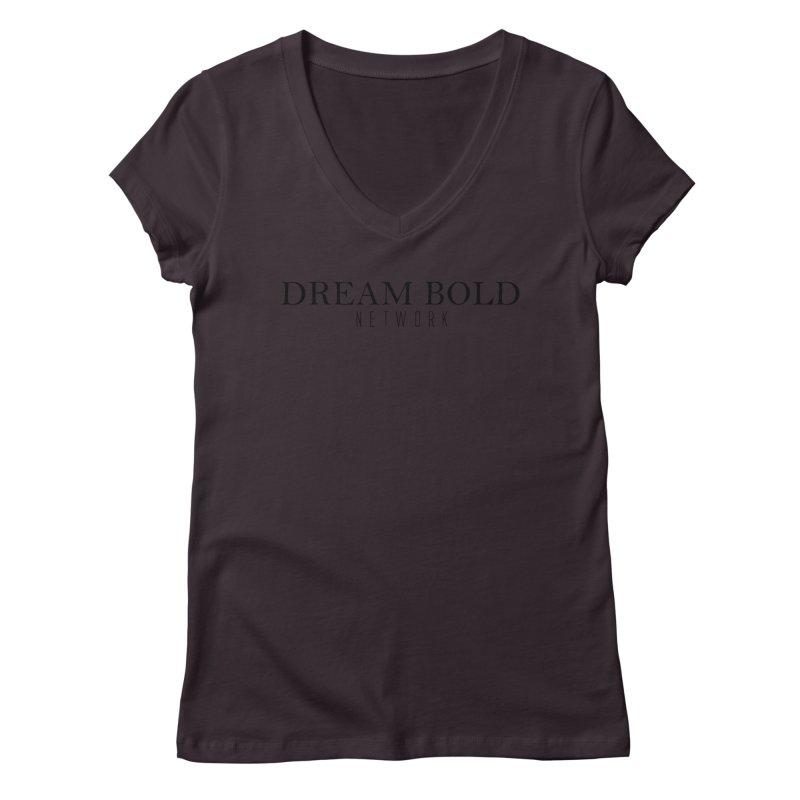 Dream Bold black Women's Regular V-Neck by Dream BOLD Network Shop