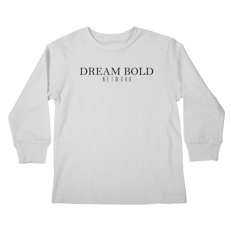 Dream Bold black Kids Longsleeve T-Shirt by Dream BOLD Network Shop
