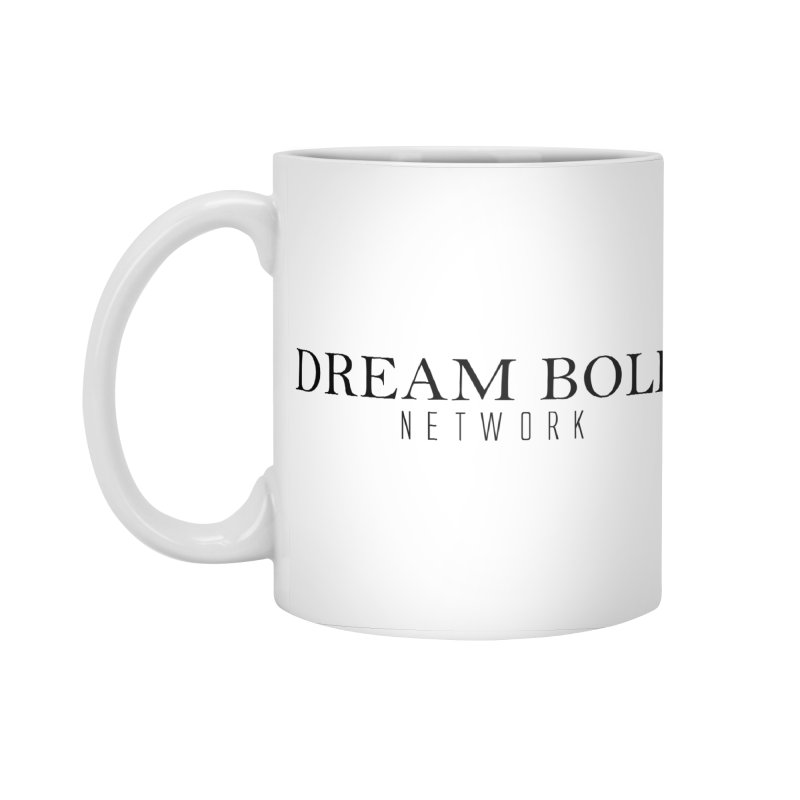 Dream Bold black Accessories Standard Mug by Dream BOLD Network Shop