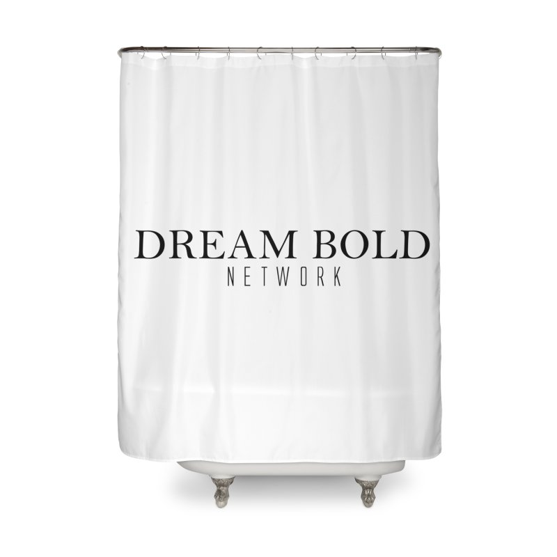 Dream Bold black Home Shower Curtain by Dream BOLD Network Shop