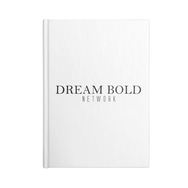 Dream Bold black Accessories Blank Journal Notebook by Dream BOLD Network Shop