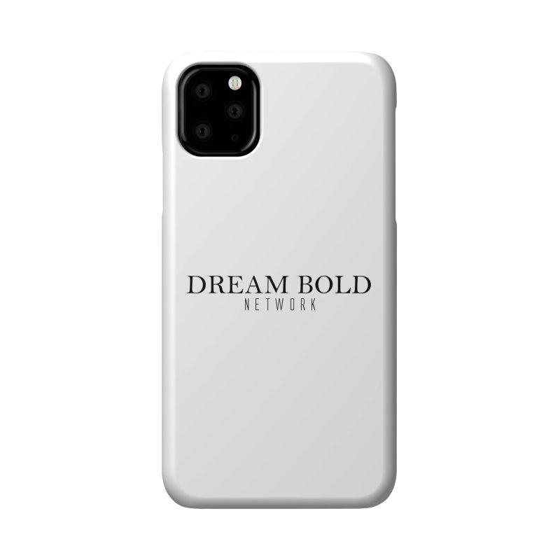 Dream Bold black Accessories Phone Case by Dream BOLD Network Shop