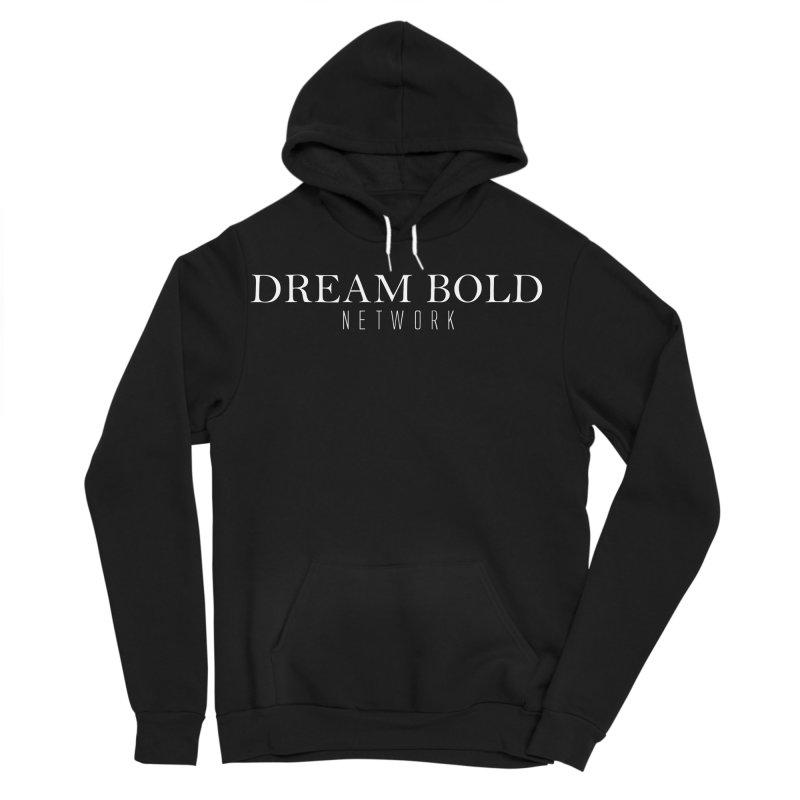 Dream Bold white Men's Sponge Fleece Pullover Hoody by Dream BOLD Network Shop