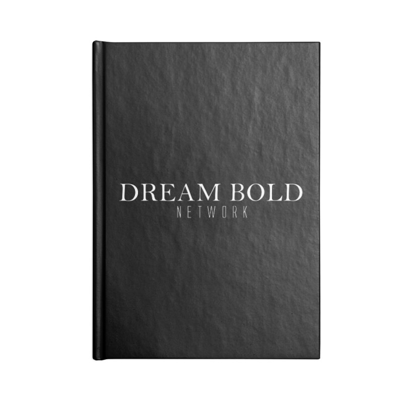 Dream Bold white Accessories Blank Journal Notebook by Dream BOLD Network Shop