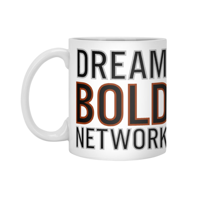 DREAM BOLD NETWORK! Accessories Standard Mug by Dream BOLD Network Shop