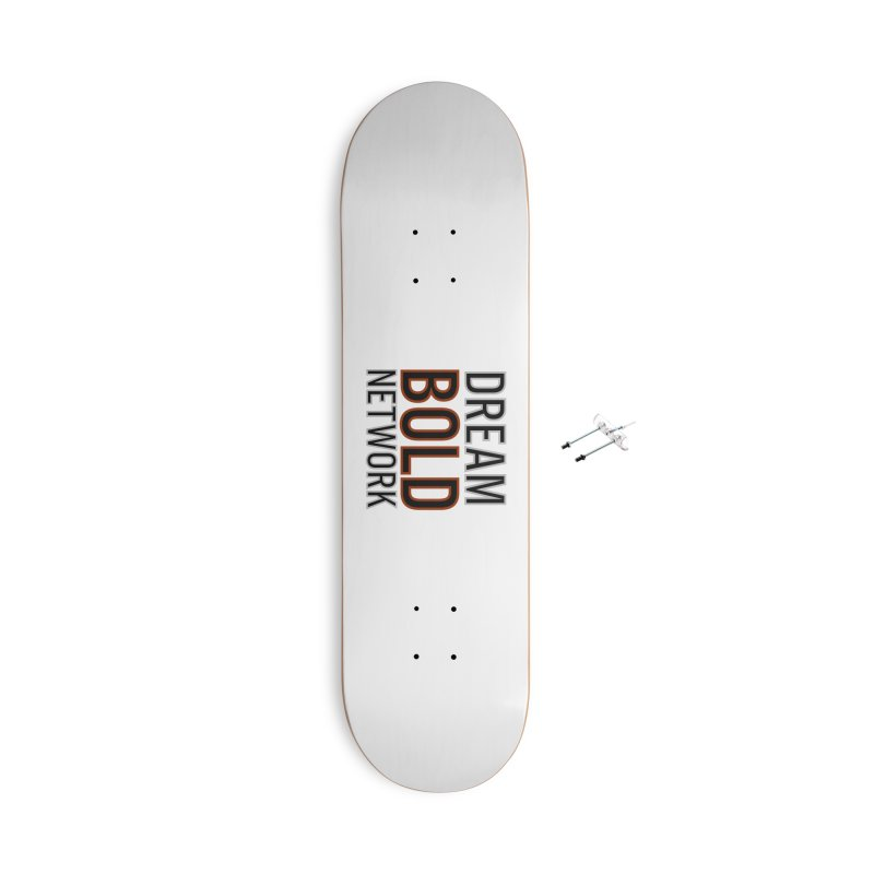 DREAM BOLD NETWORK! Accessories With Hanging Hardware Skateboard by Dream BOLD Network Shop