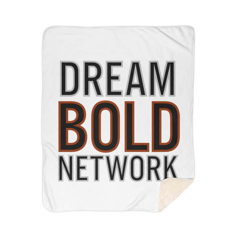 DREAM BOLD NETWORK! Home Blanket by Dream BOLD Network Shop